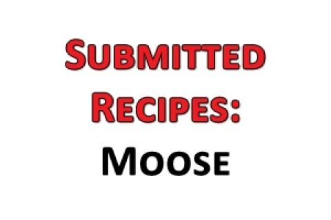 News & Tips: Submitted Recipes: Moose